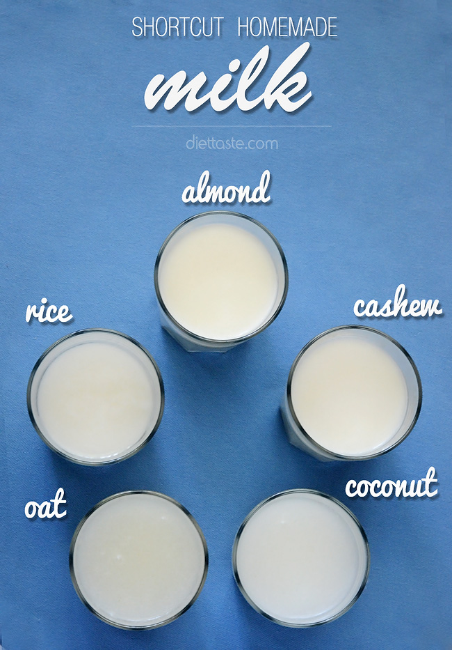 Shortcut Homemade Milk (Almond, Coconut, Cashew, Oat, Rice) - from diettaste.com